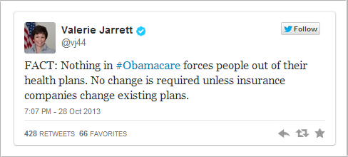 Valerie Jarrett  Obamacare doesn't force you off your plan  your insurance company does  by complying with Obamacare  « Hot Air
